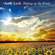 Andy Leek Is 'Waking up the World'