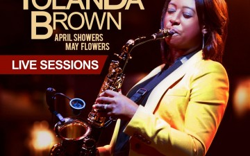 YolanDa Brown – April Showers, May Flowers: Live Sessions – Out 29th July 2013