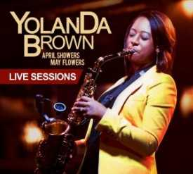 YolanDa Brown – April Showers, May Flowers: Live Sessions – Out 29th July 2013, The Non-Modern Man | Unfashionablemale