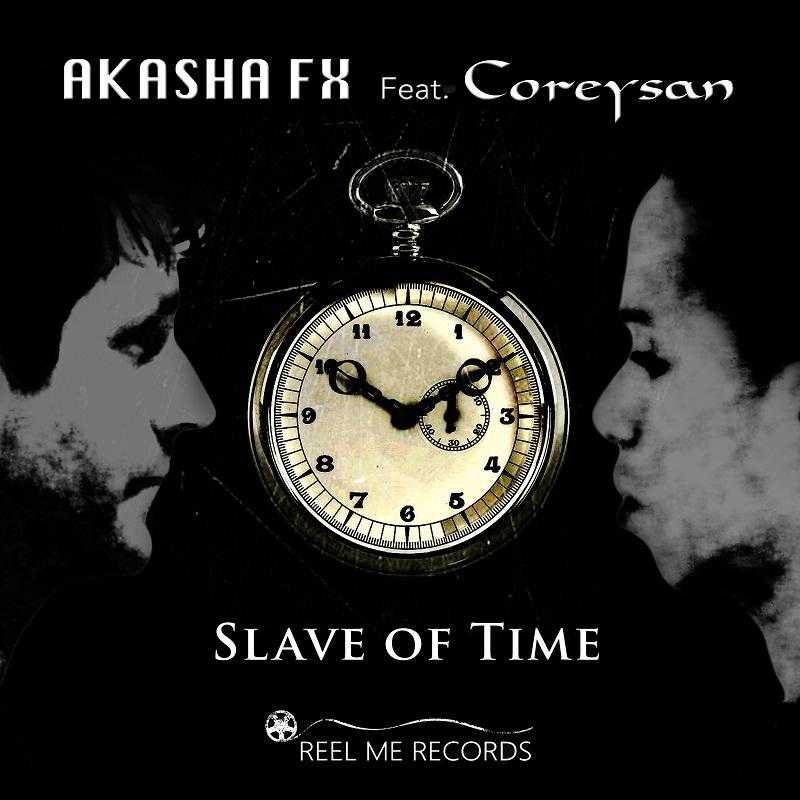 Akasha FX – 'Slave of Time Remixes' single out now with Reel Me Records, The Non-Modern Man | Unfashionablemale