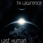 'Last Human' album out now from TK Lawrence & Rosemary Station