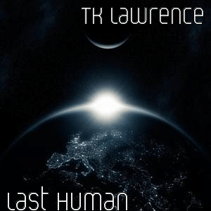 'Last Human' album out now from TK Lawrence & Rosemary Station, The Non-Modern Man   Unfashionablemale