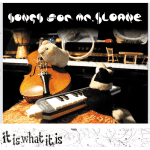 Review: Songs for Mr Sloane album 'It Is What It Is'