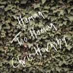 Folk EP out May 22nd: Chris Hornsby, 'Human, Too Human'