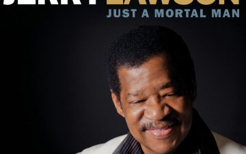 Legend alert – Jerry Lawson releases first solo album 'Just a Mortal Man'