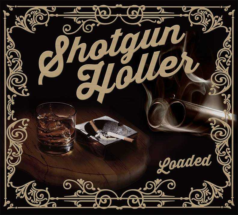 'Loaded' album and new single out now from Shotgun Holler, The Non-Modern Man | Unfashionablemale