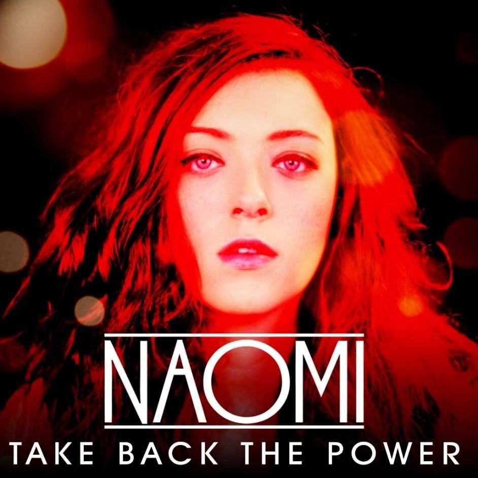 Fresh pop from Naomi – new video 'Take Back the Power', The Non-Modern Man | Unfashionablemale