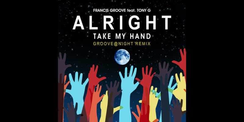 New remix release for Francis Groove – 'Alright (Take My Hand)', The Non-Modern Man | Unfashionablemale