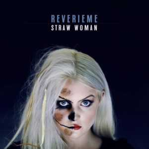 Album Review: Reverieme – Straw Woman, The Non-Modern Man | Unfashionablemale