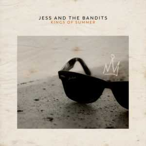 Single Review: Jess & The Bandits – Kings of Summer, The Non-Modern Man | Unfashionablemale