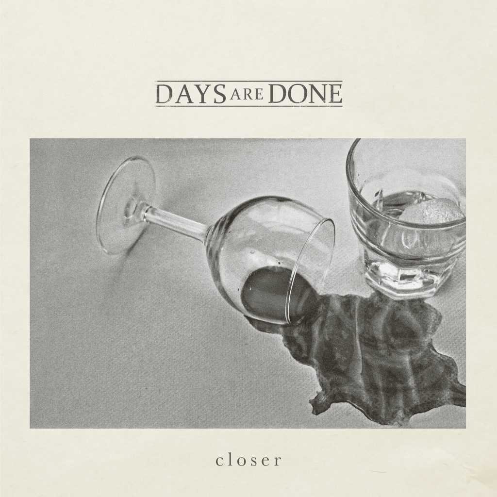 EP Revew: Days Are Done – Closer, The Non-Modern Man | Unfashionablemale